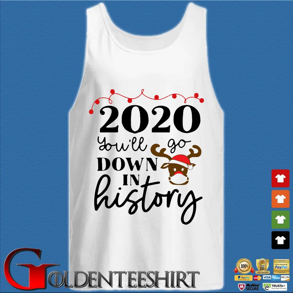 2020 you'll go down in history Christmas s Tank top trắng