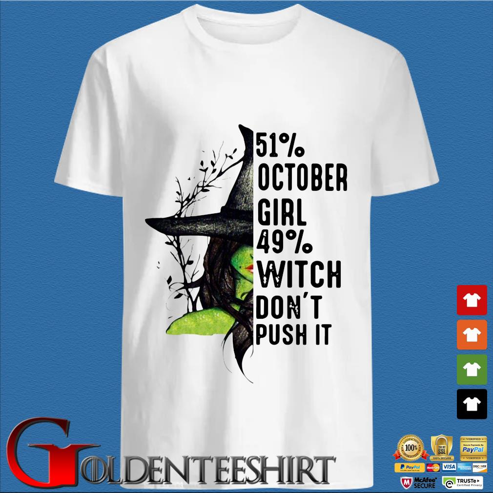 51% October girl 49% witch don't push it Halloween shirt