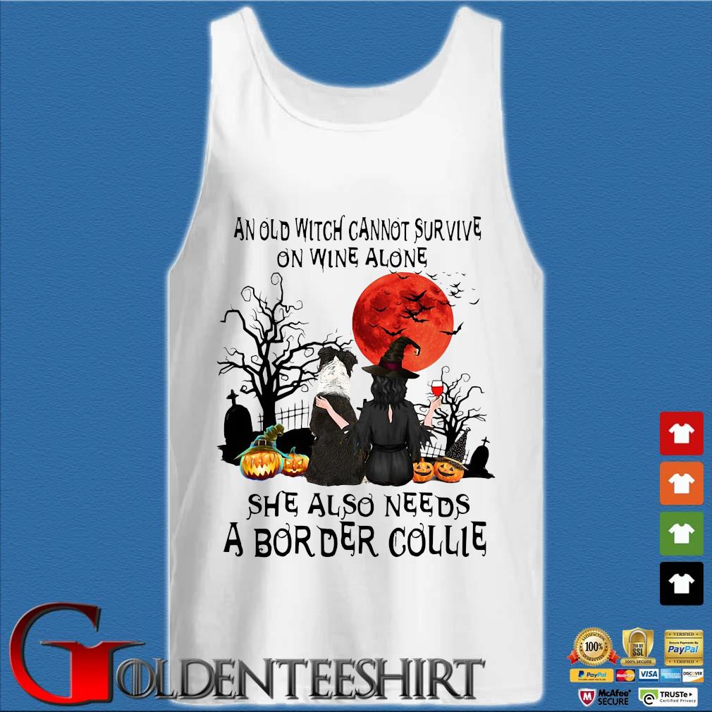 An old witch cannot survive on wine alone she also needs a Border Collie Halloween s Tank top trắng