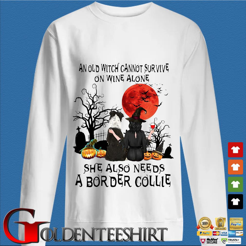 An old witch cannot survive on wine alone she also needs a Border Collie Halloween s trang Sweater