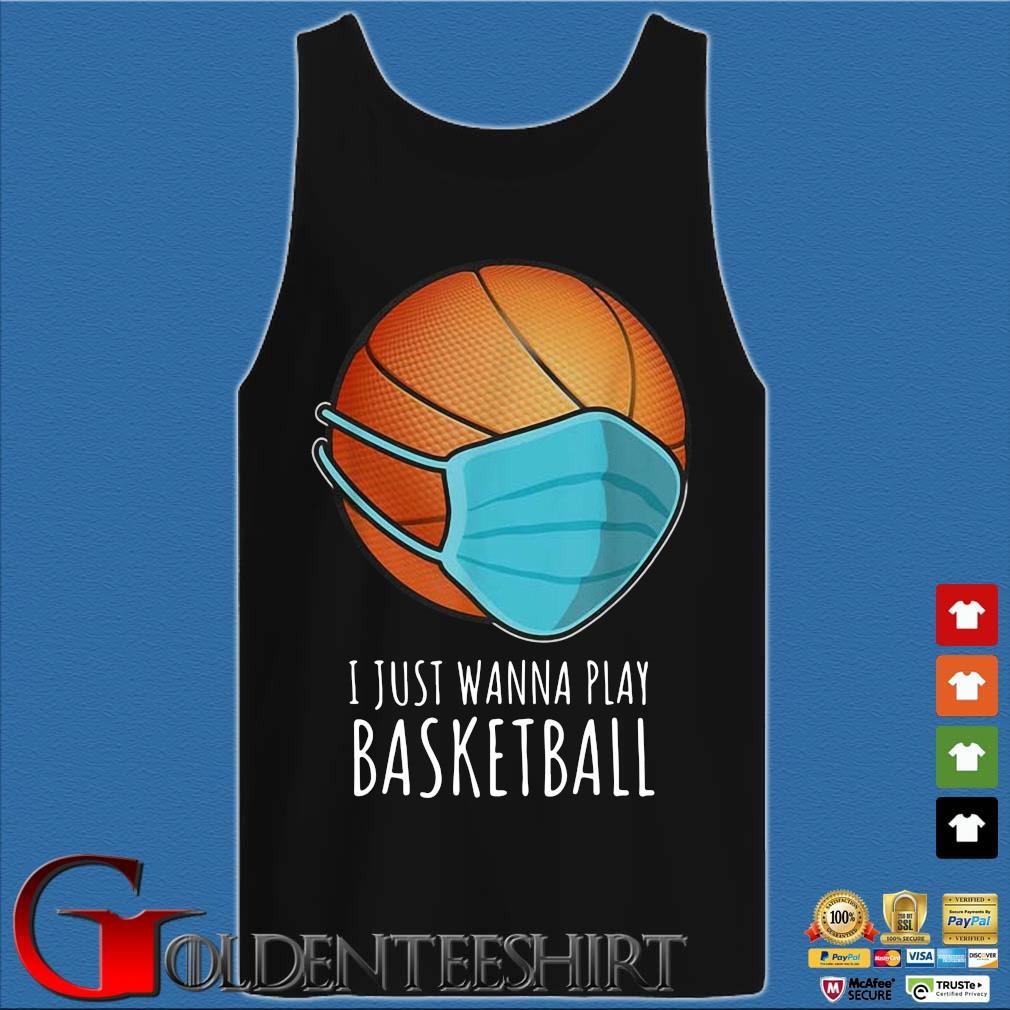 Basketball face mask I just wanna play s Tank top den