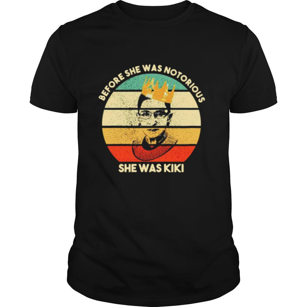 Before She Was Notorious She Was Kiki Vintage shirt