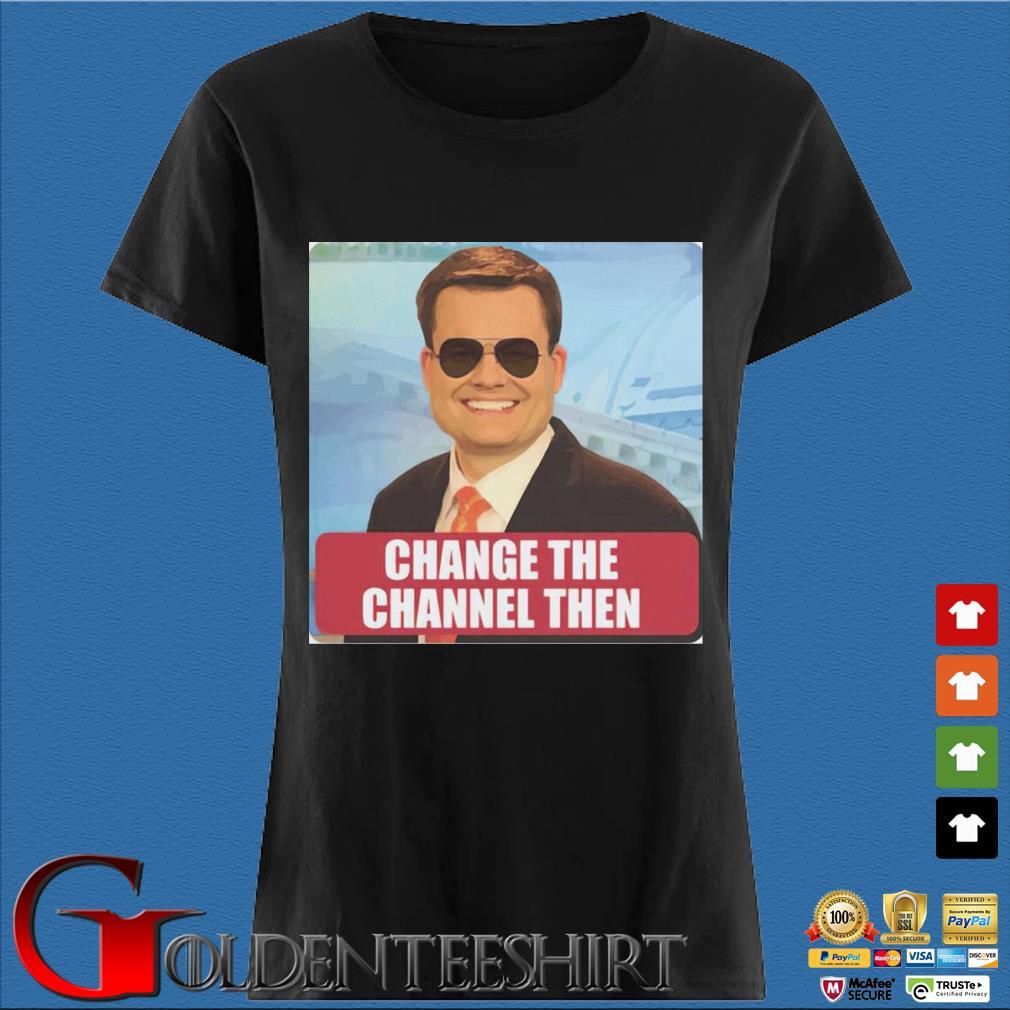 Ben Terry change the channel then s Den Ladies