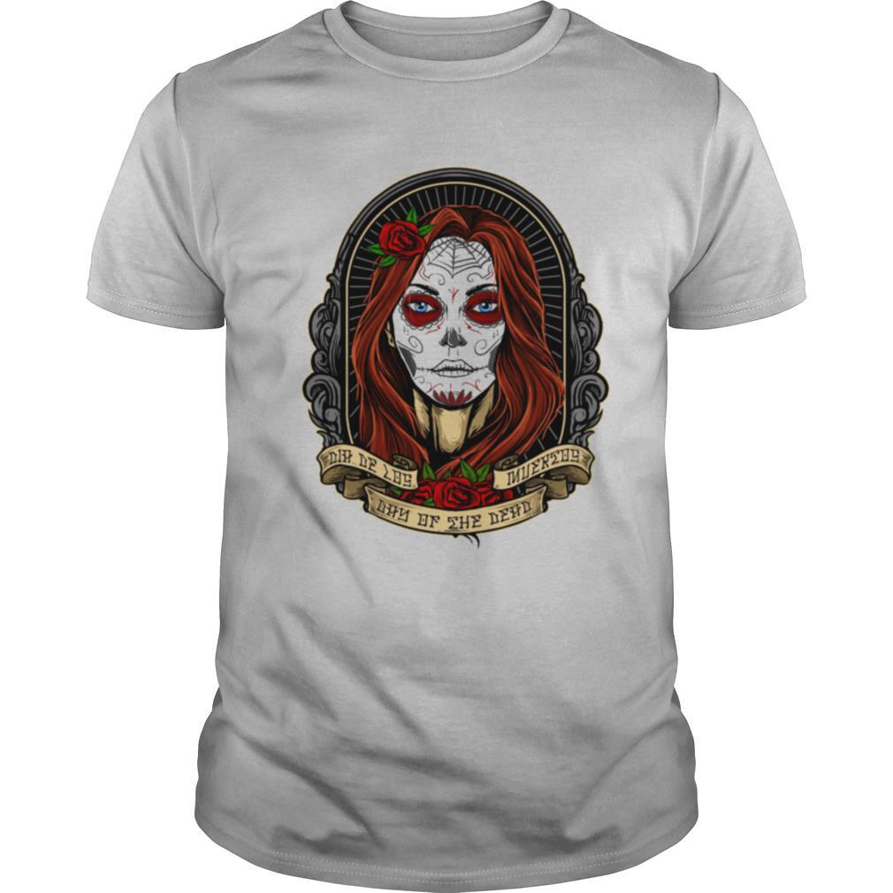 Dia De Los Muertos Day Of The Dead Sugar Skull Girl shirt