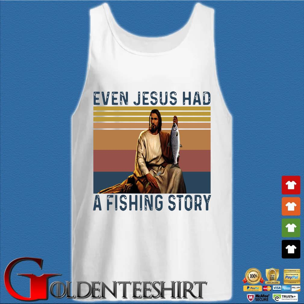 Even Jesus had a fishing story vintage s Tank top trắng