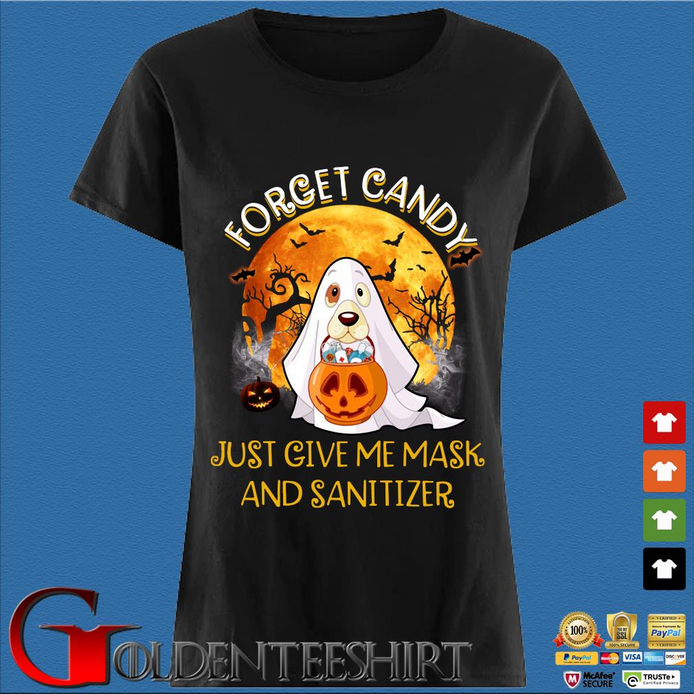 Ghost and Dog Forget Candy just give me mask and Sanitizer Halloween s Den Ladies