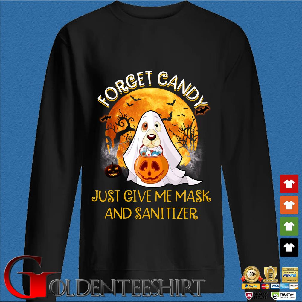 Ghost and Dog Forget Candy just give me mask and Sanitizer Halloween s Den Sweater