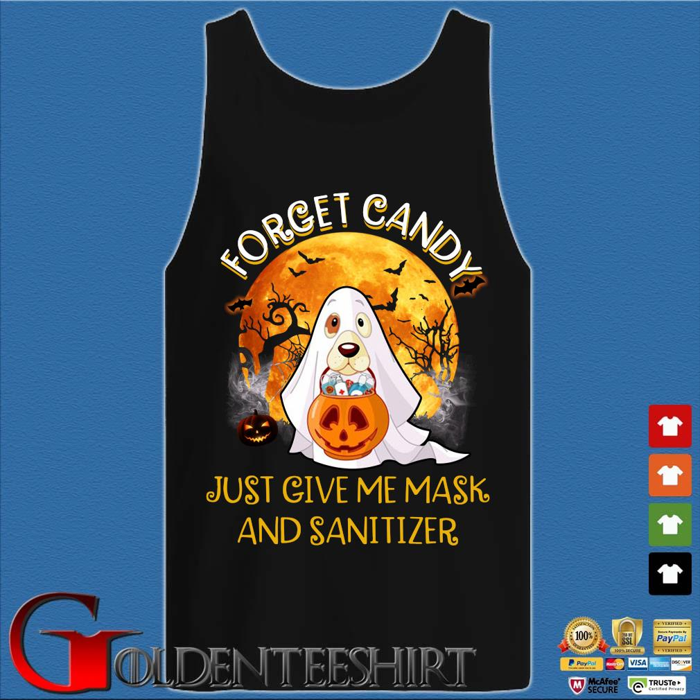 Ghost and Dog Forget Candy just give me mask and Sanitizer Halloween s Tank top den