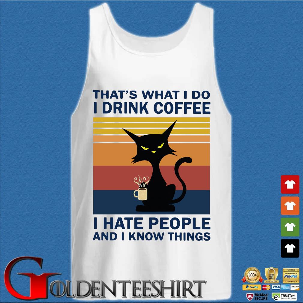 Grumpy black cat that's what I do I drink coffee I hate people and I know things vintage s Tank top trắng