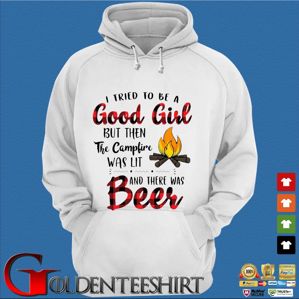I tried to be a good girl but then the campfire was lit and there was beer s Trang Hoodie