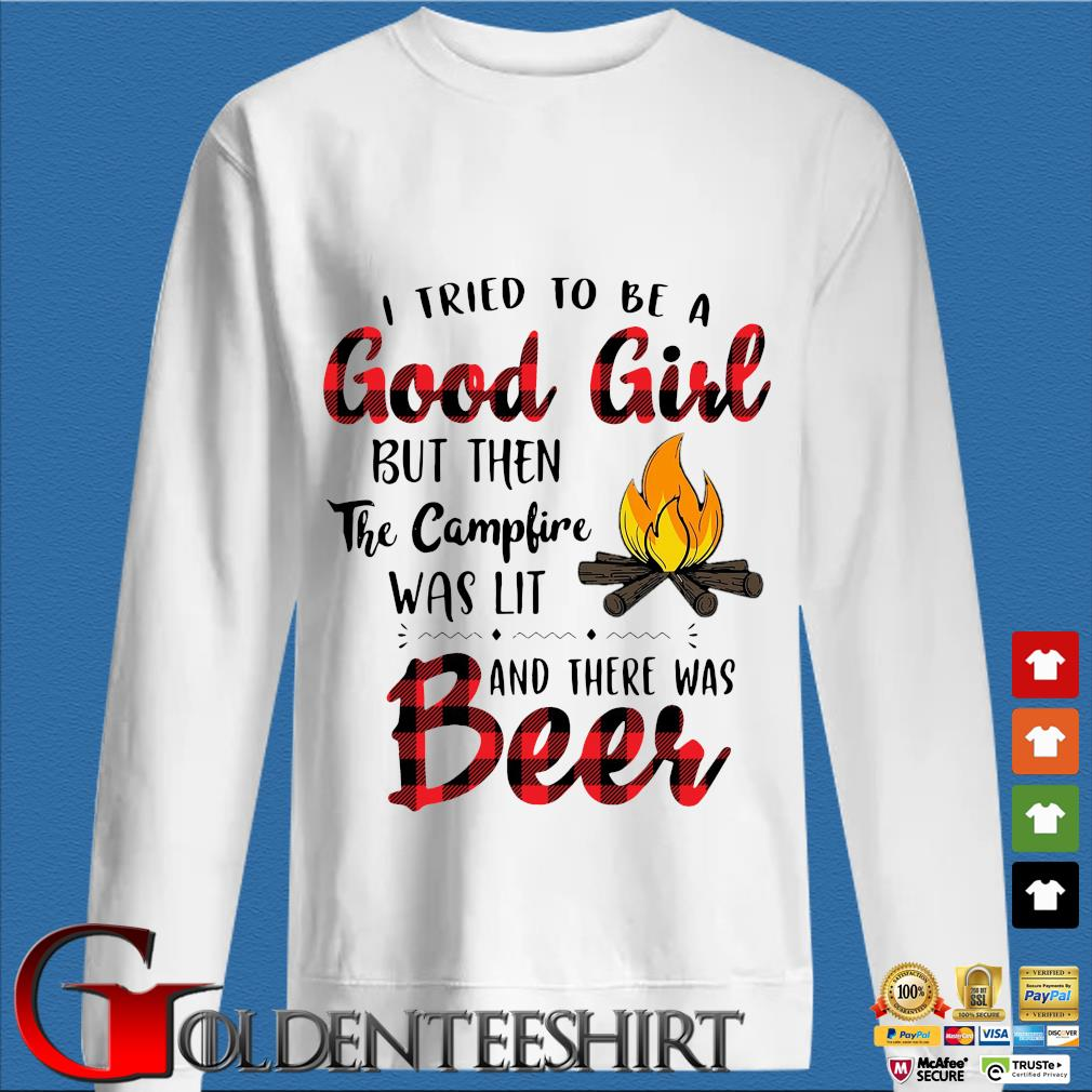 I tried to be a good girl but then the campfire was lit and there was beer s trang Sweater