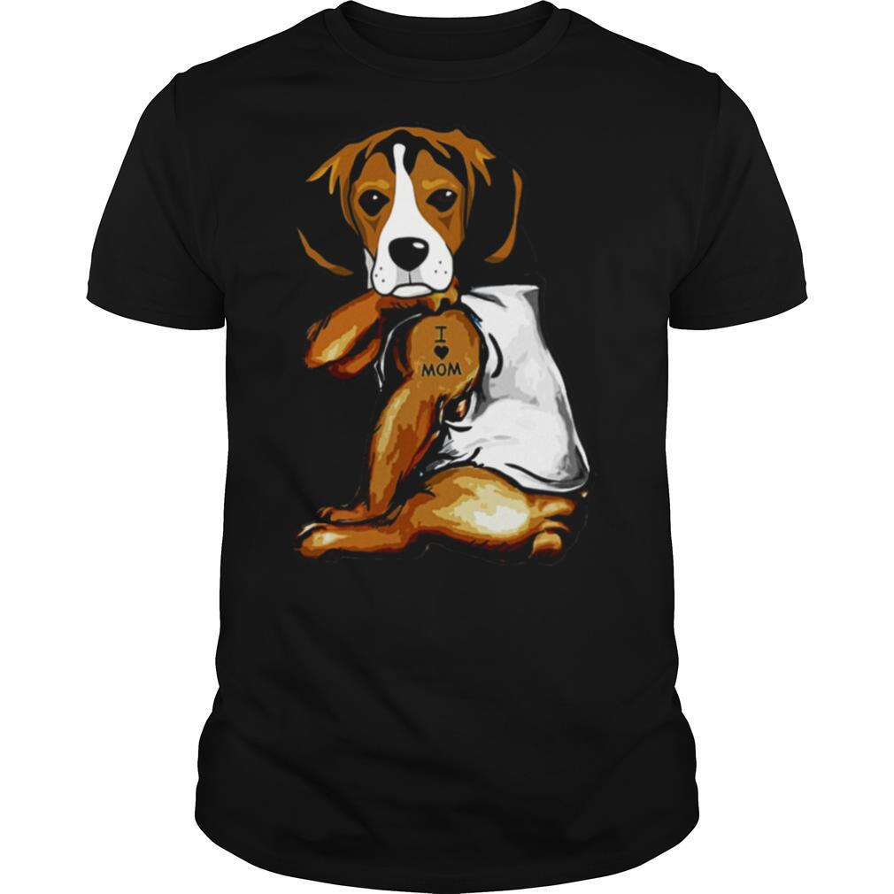 Nice The Beagle Dog I Love Mom shirt
