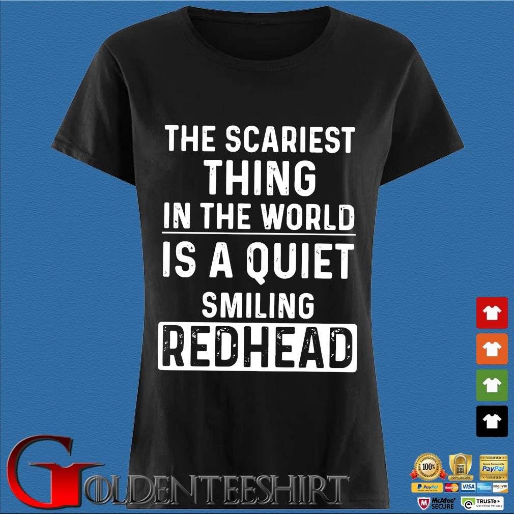 The scariest thing in the world is a quiet smiling redhead s Den Ladies