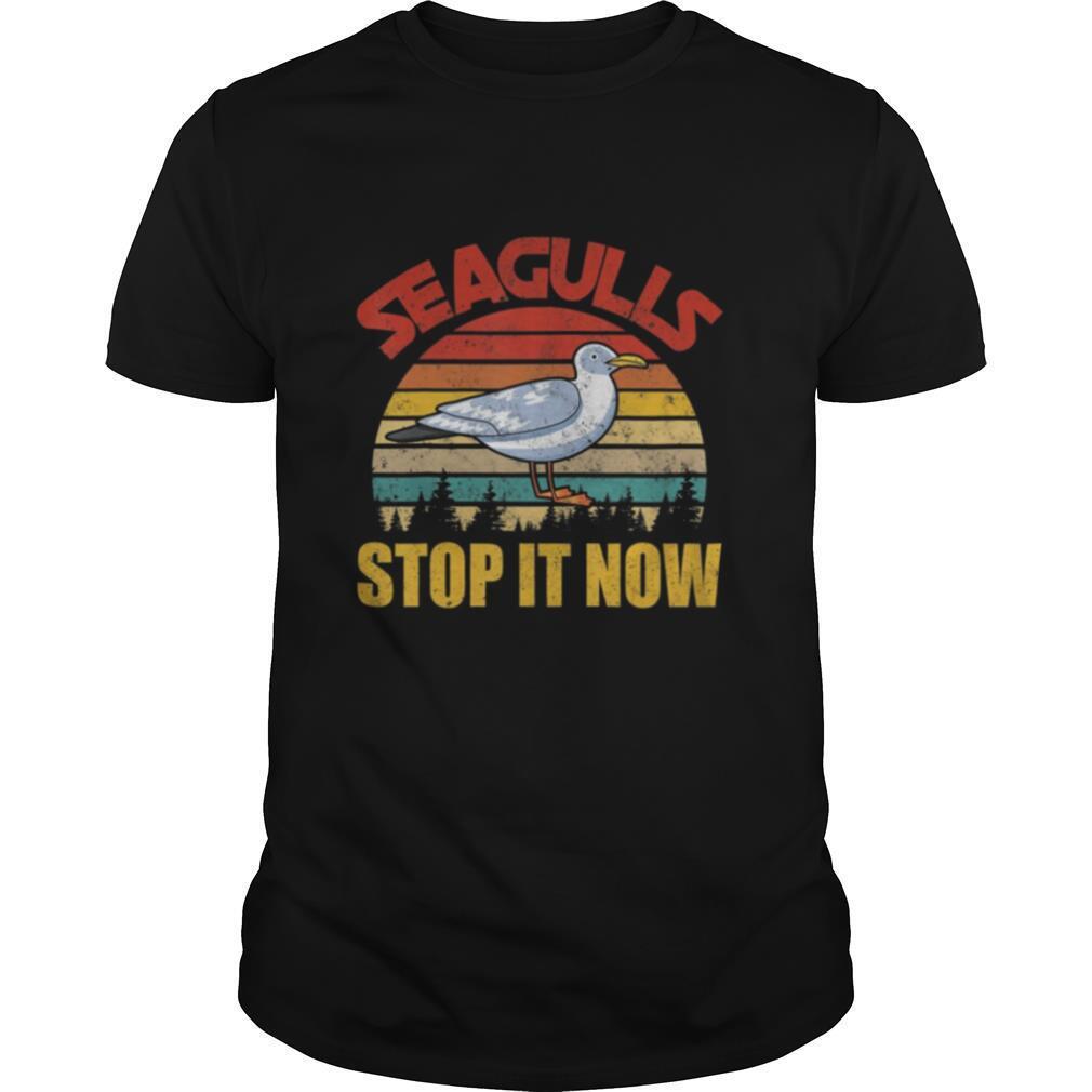 Vintage Retro Cool Seagulls Bird Lover Stop It Now shirt