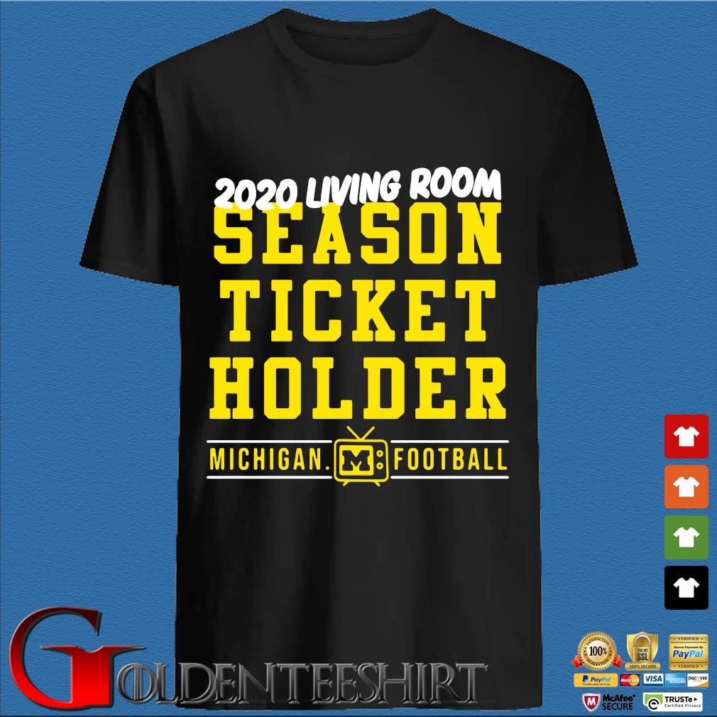 2020 living room season ticket holder Michigan football shirt