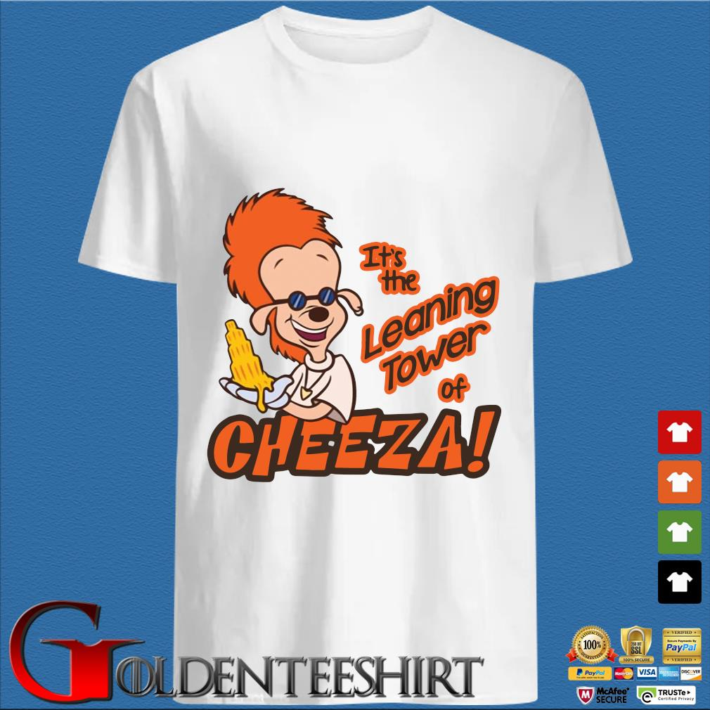 A Goofy Movie It's the leaning tower of Cheeza s trang Shirt