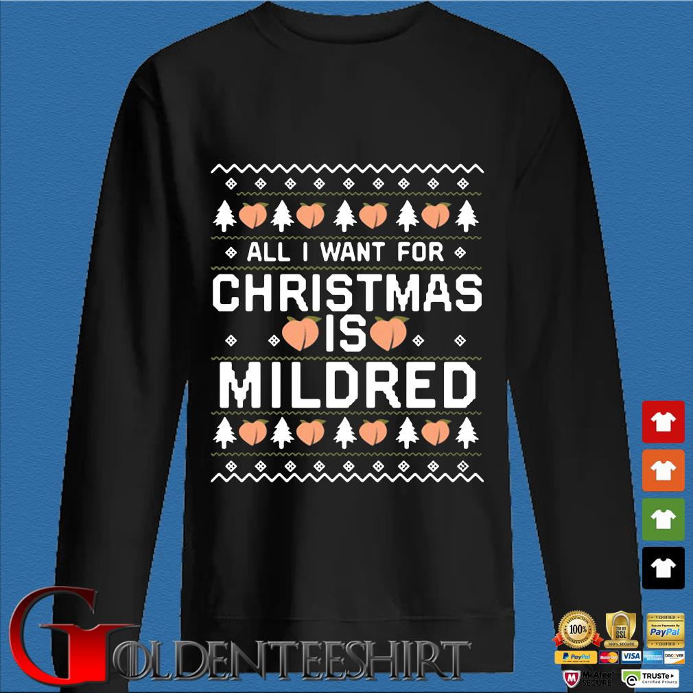 All I want for Christmas is Mildred sweats Den Sweater