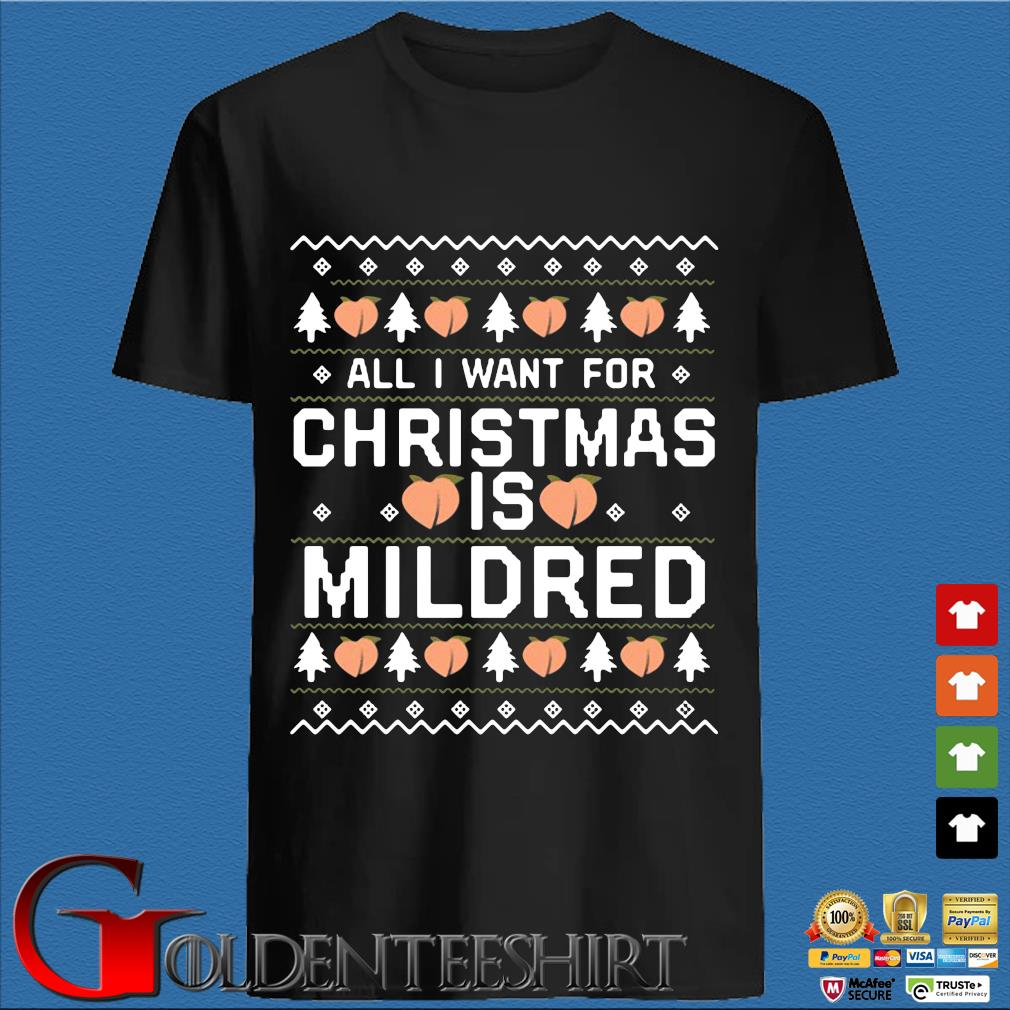 All I want for Christmas is Mildred sweatshirt