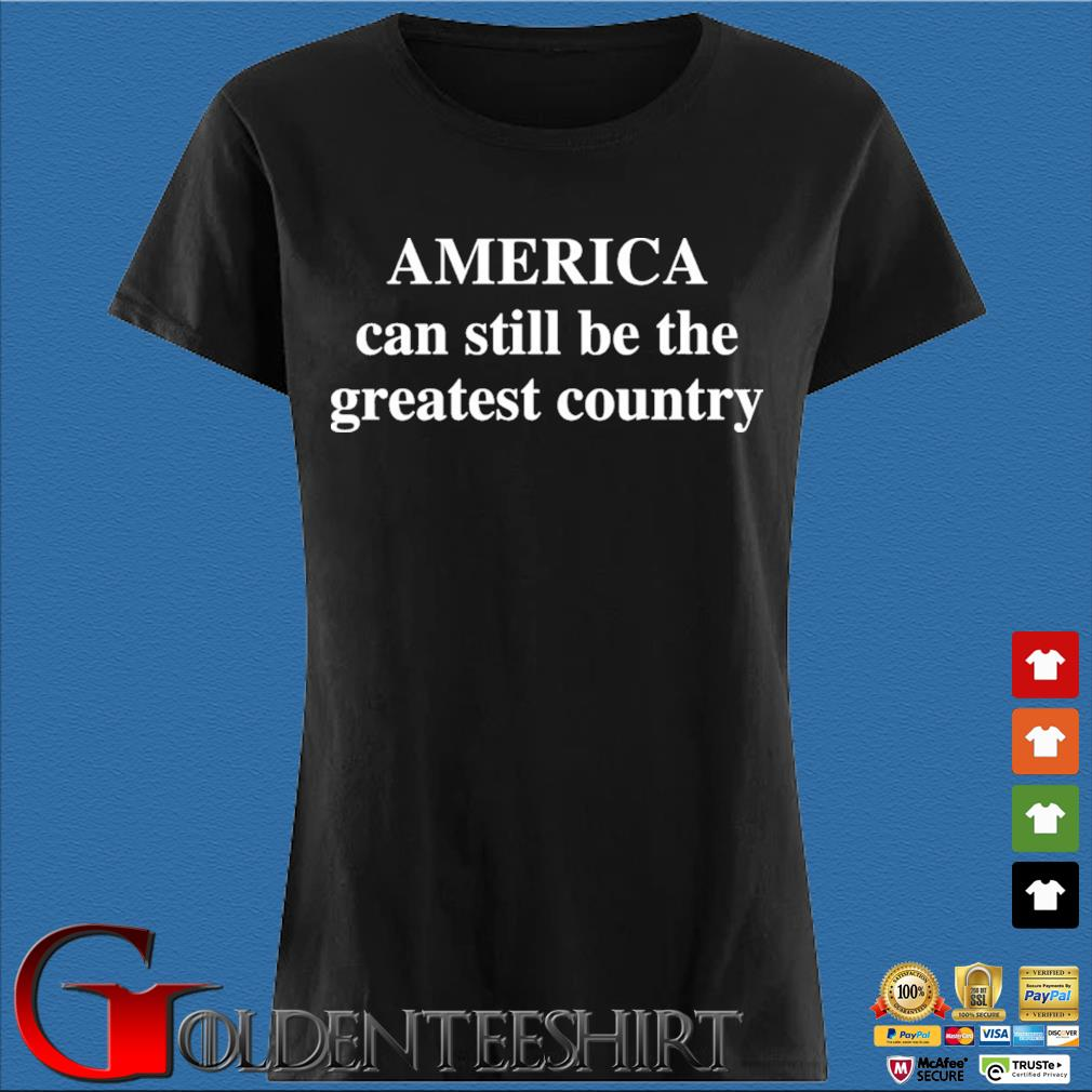 America can still be the greatest country s Den Ladies