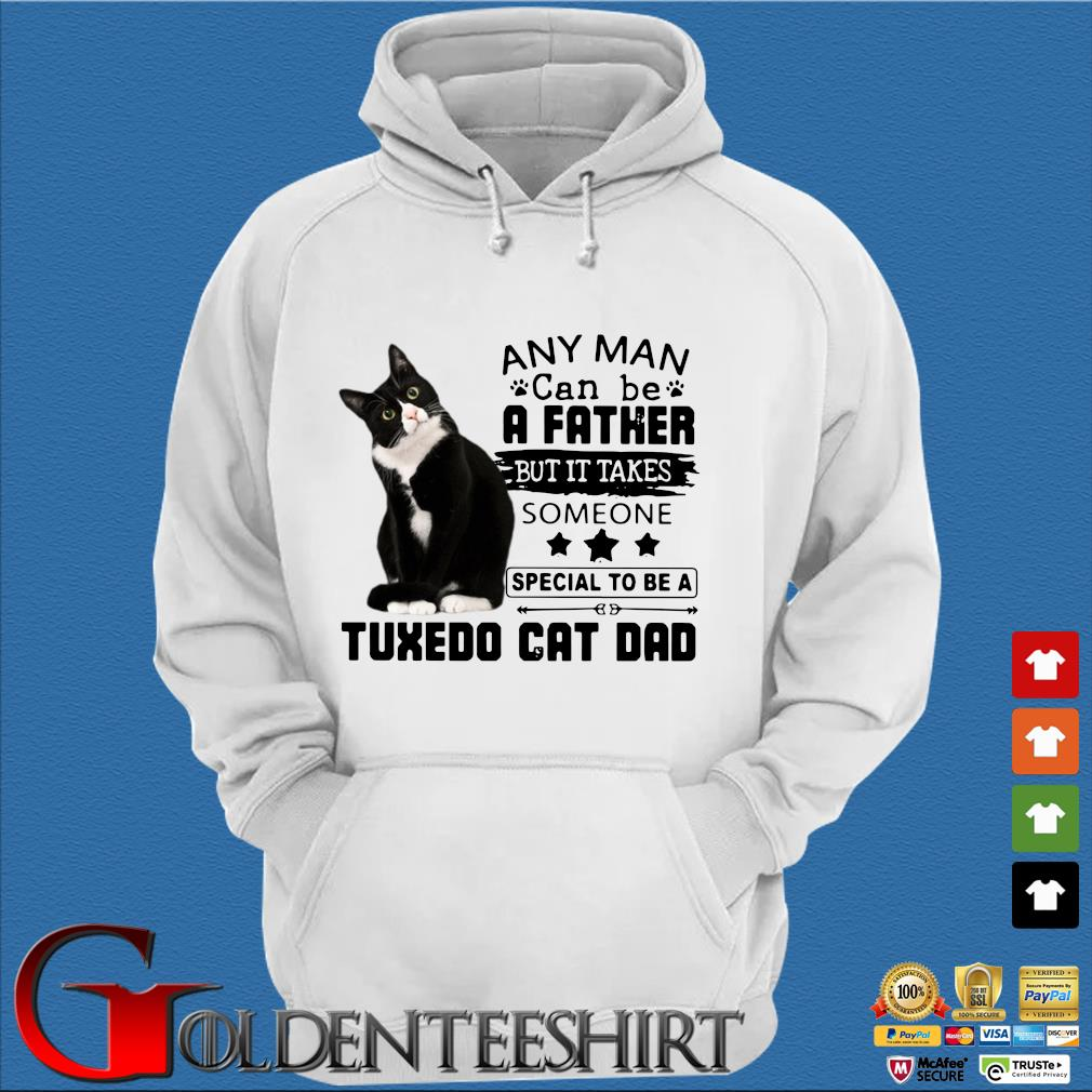 Any man can be a Father but it takes someone special to be a tuxedo cat Dad s Trang Hoodie