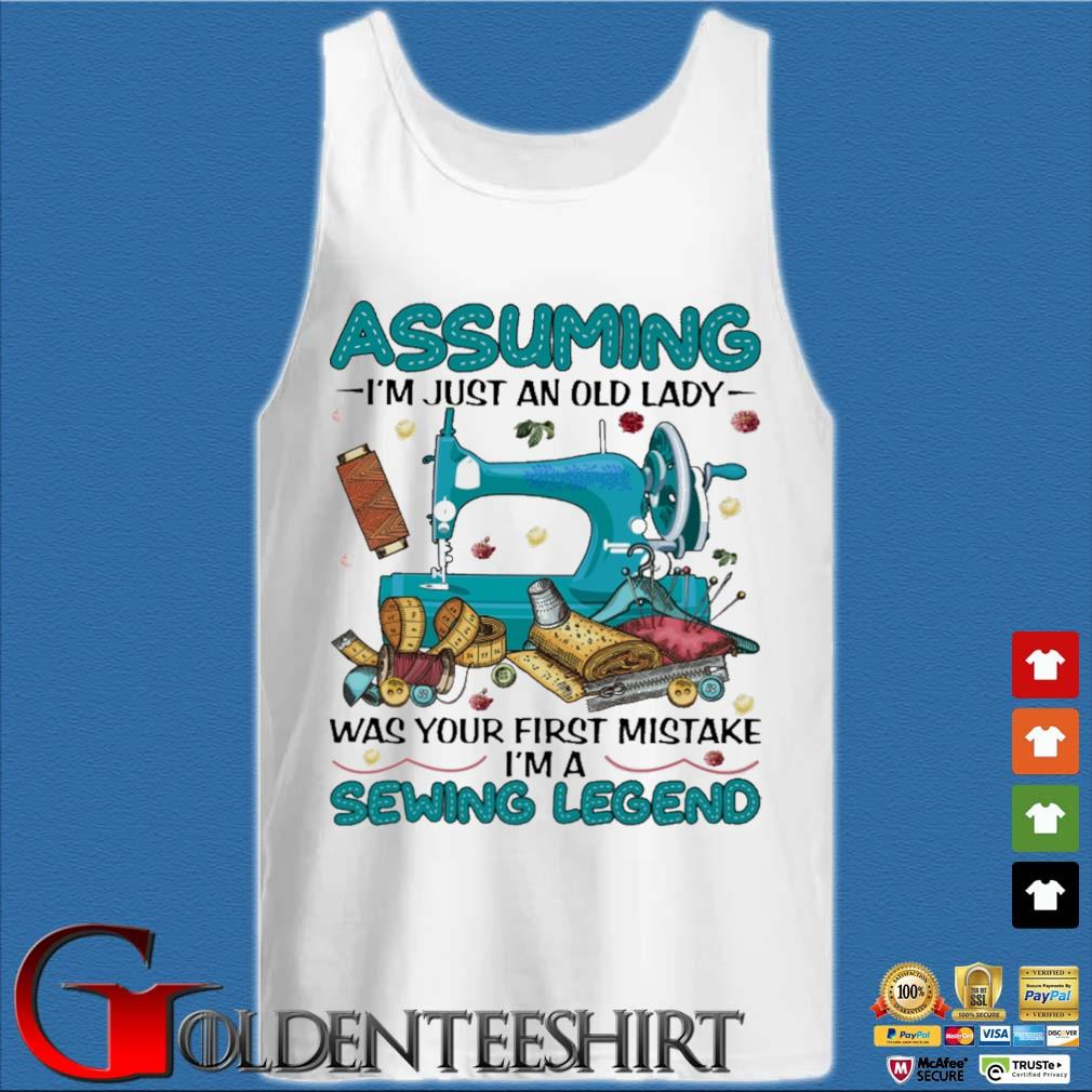 Assuming I'm just an old lady was your first mistake I'm a Sewing Legend s Tank top trắng