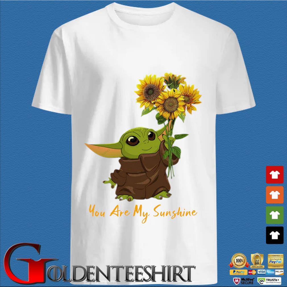 Baby Yoda sunflower you are my sunshine shirt