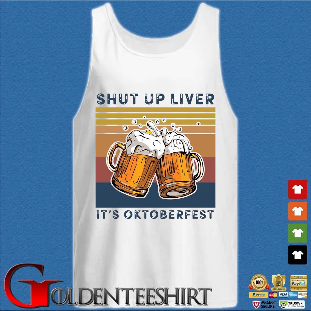 Beer shut up liver it's oktoberfest vintage s Tank top trắng