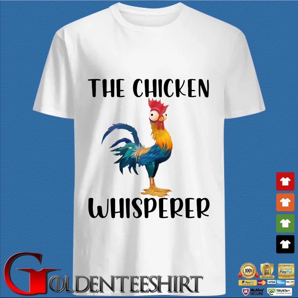 Hei Hei The chicken whisperer shirt