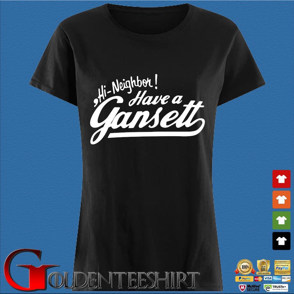 Hi neighbor have a Gansett s Den Ladies