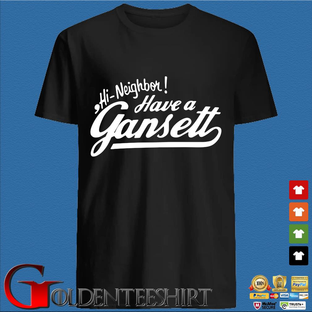 Hi neighbor have a Gansett shirt