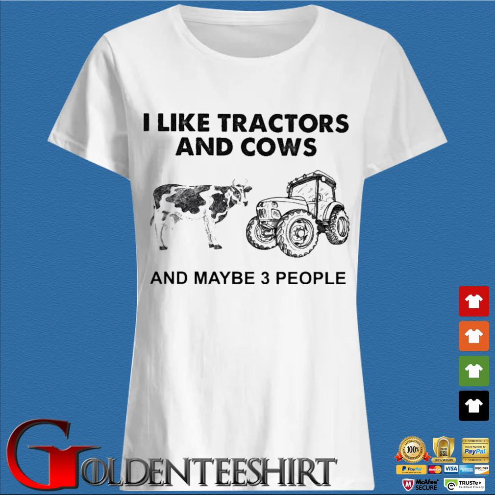 I like Tractors and Cows and maybe 3 people s Trang Ladies