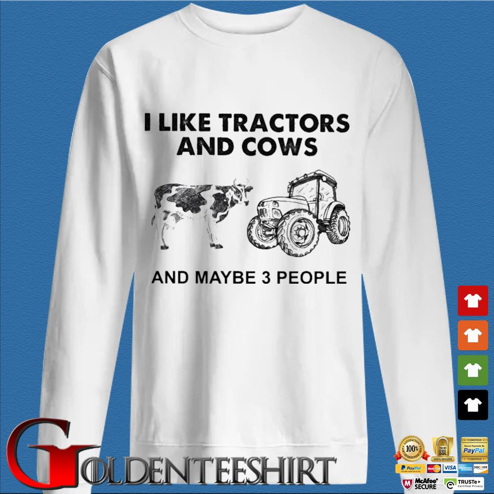 I like Tractors and Cows and maybe 3 people s trang Sweater