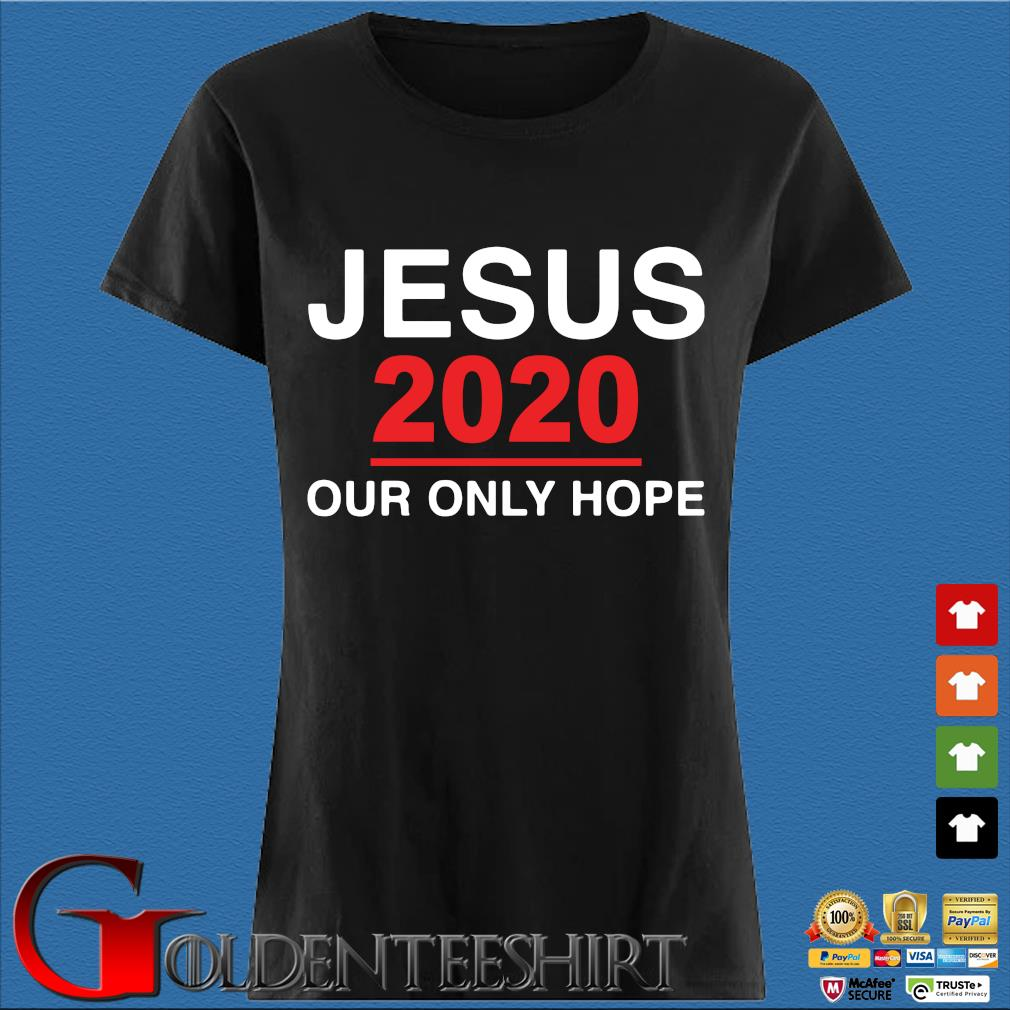 Jesus 2020 our only hope s Den Ladies