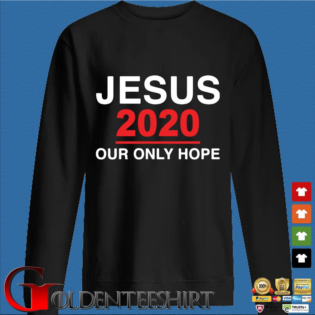 Jesus 2020 our only hope s Den Sweater
