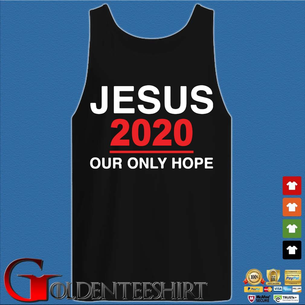 Jesus 2020 our only hope s Tank top den