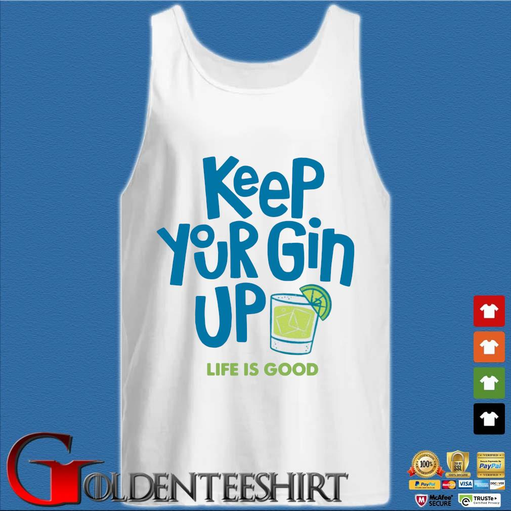 Keep your gin up life is good s Tank top trắng