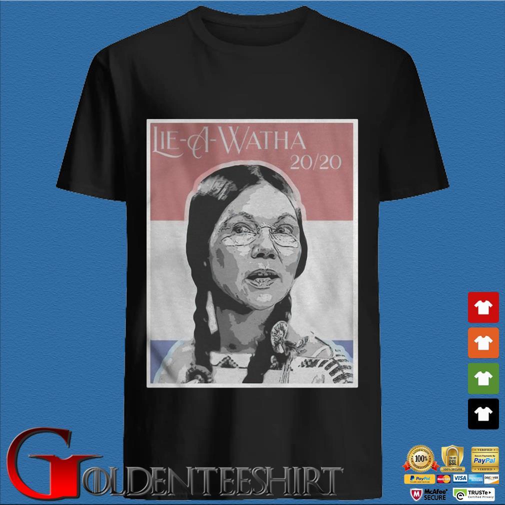 Lie A Watha Elizabeth Warren 2020 Shirt