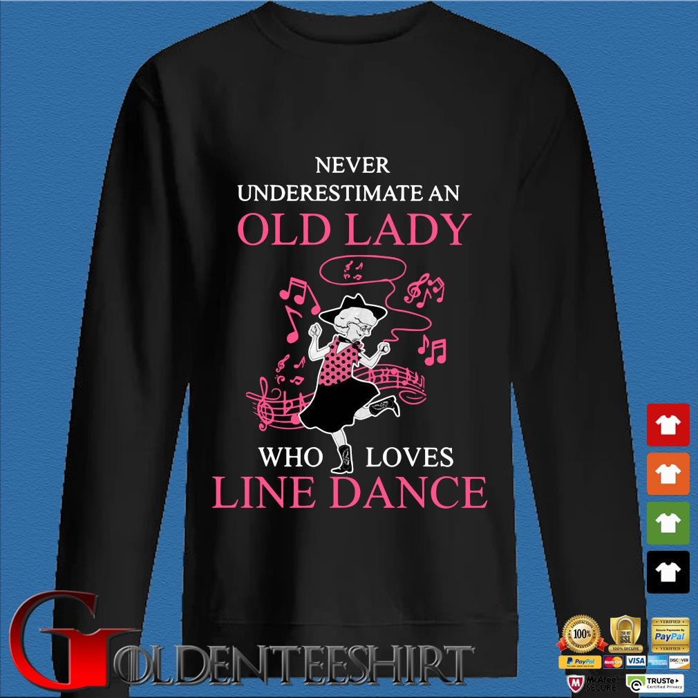 Never underestimate an old lady who loves line dance pink s Den Sweater