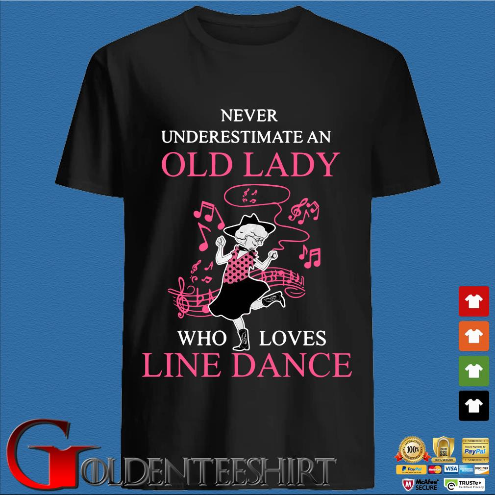 Never underestimate an old lady who loves line dance pink shirt