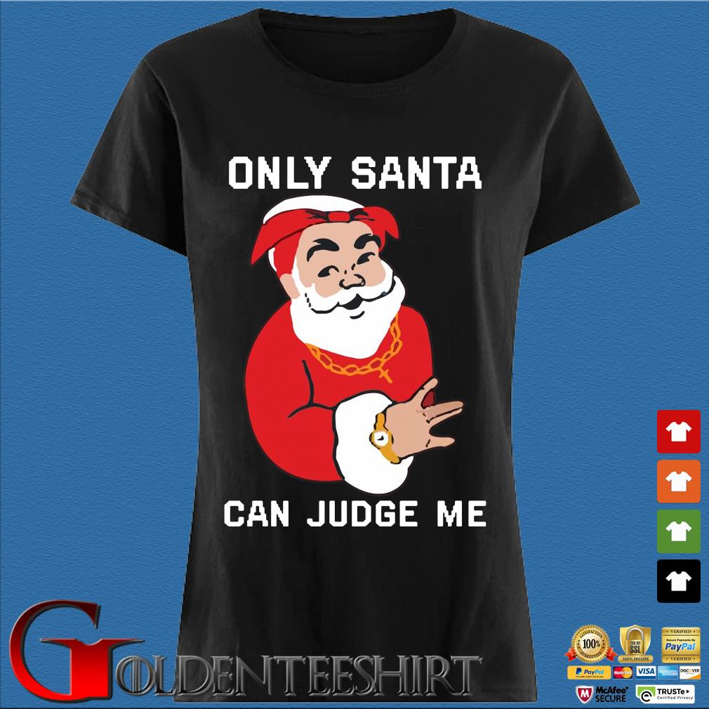 Only Santa Can Judge Me Christmas sweats Den Ladies