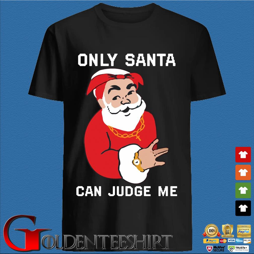 Only Santa Can Judge Me Christmas sweatshirt
