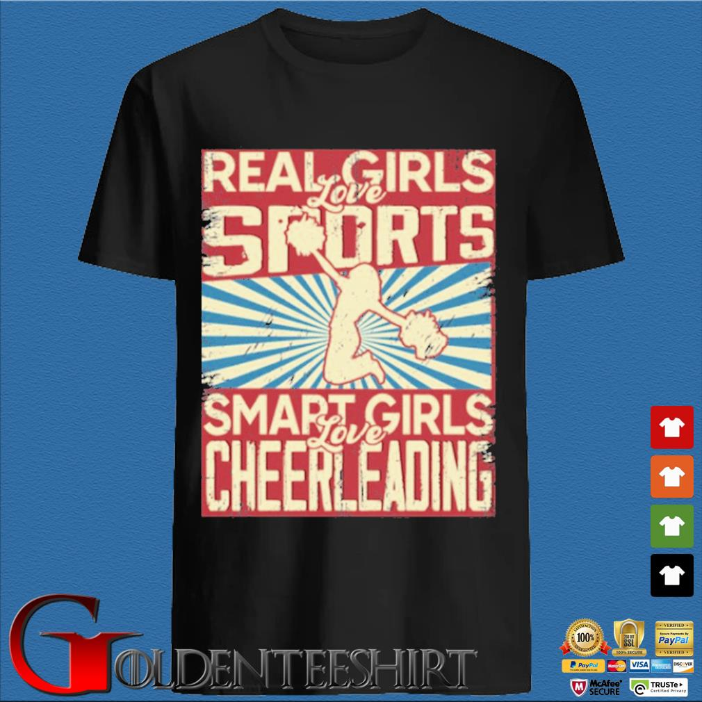 Real girls love sports smart girls love Cheerleading shirt