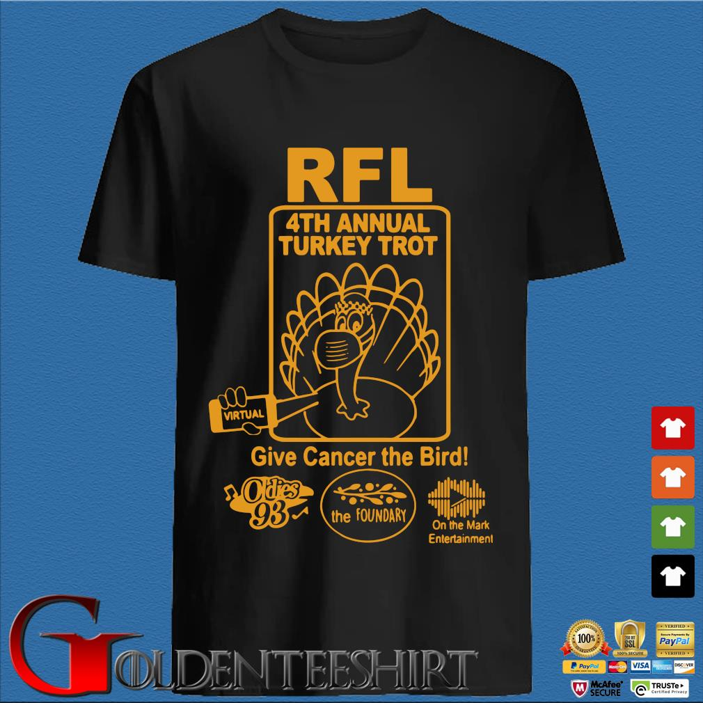 RFl 4th annual Turkey Trot give cancer the birth shirt