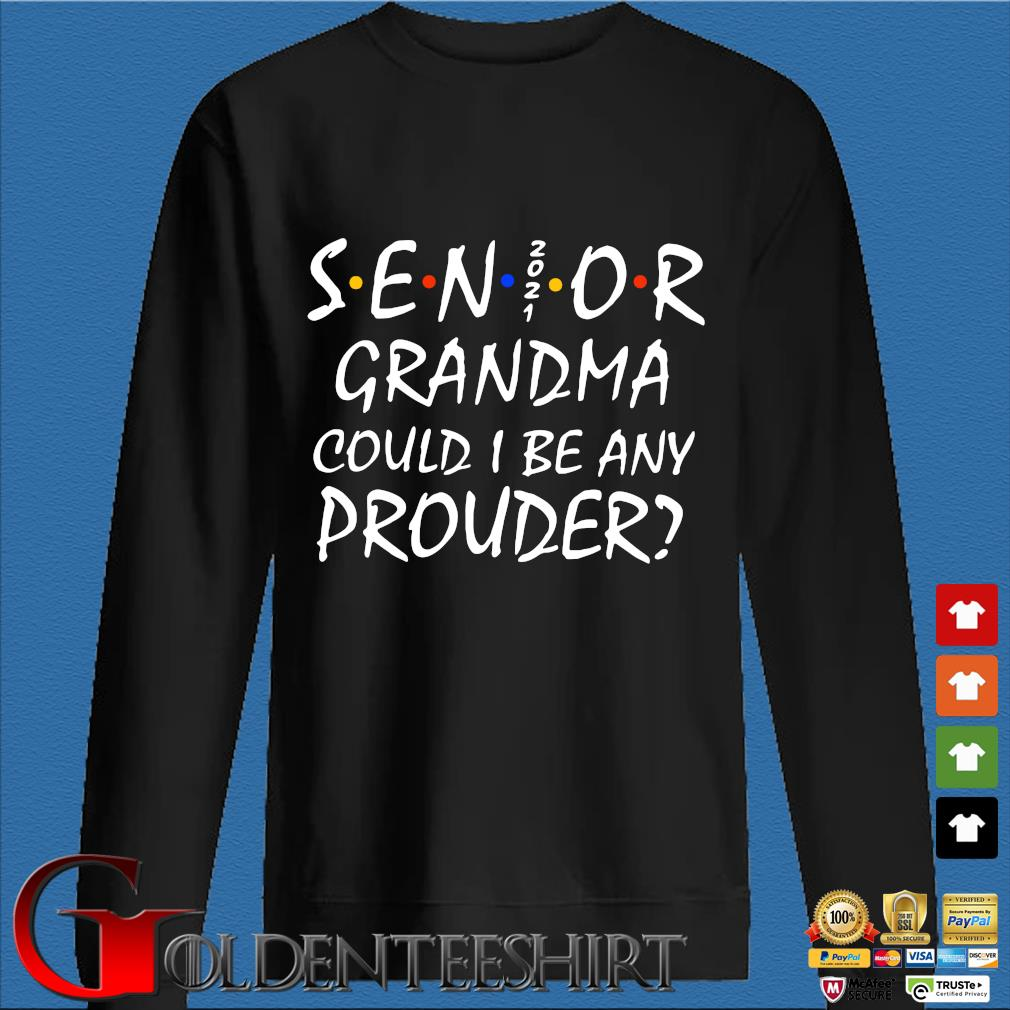 Senior 2021 Grandma could I be any prouder s Den Sweater
