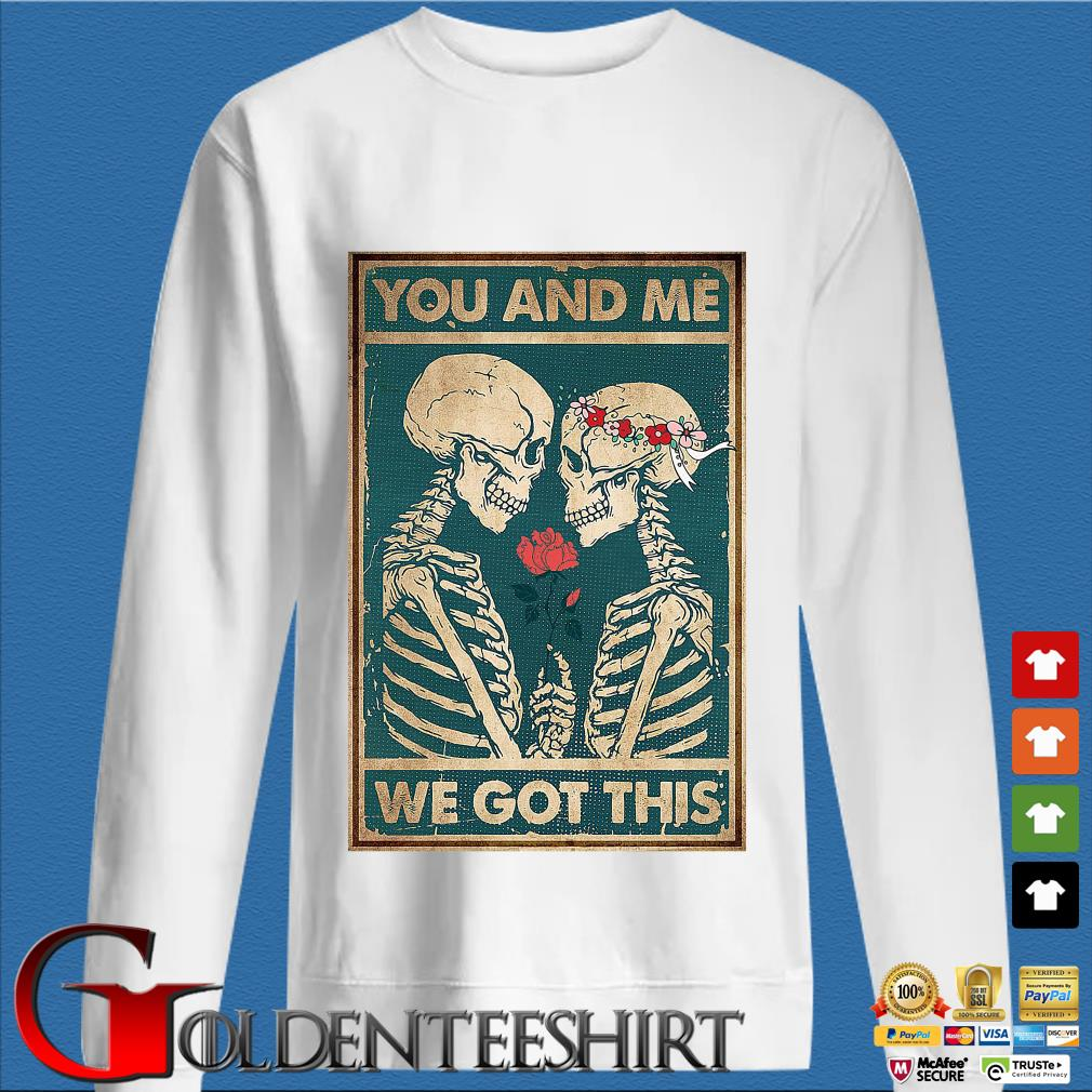 Skeleton you and Me we got this s trang Sweater