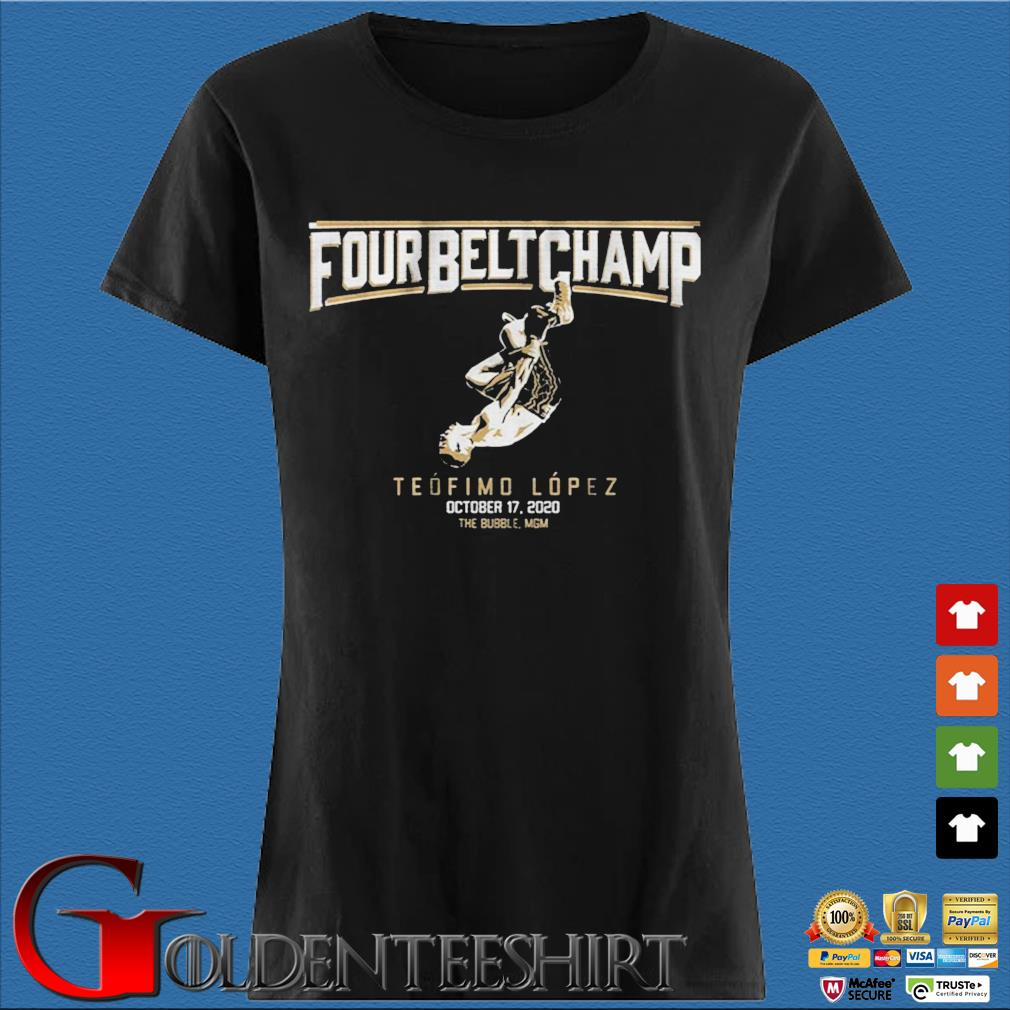 Teofimo Lopez Four Belt Champ Shirt Den Ladies