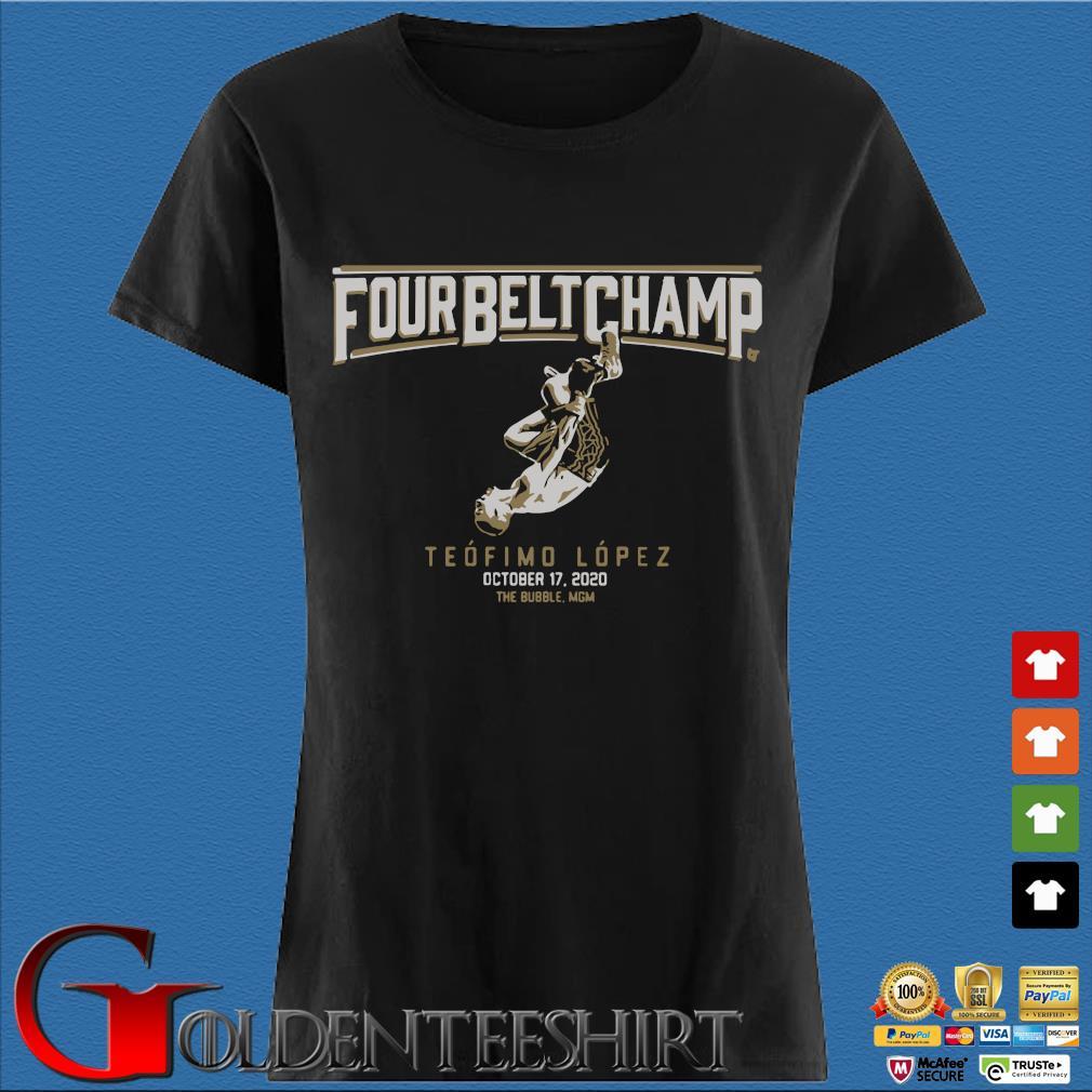 Teofimo Lopez The Four-Belt Champ Shirt Den Ladies