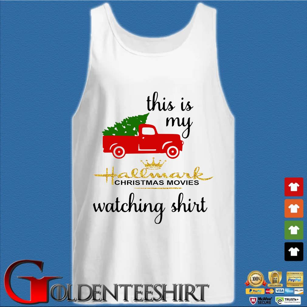 This is my Hallmark Christmas movies watching shirt sweater Tank top trắng