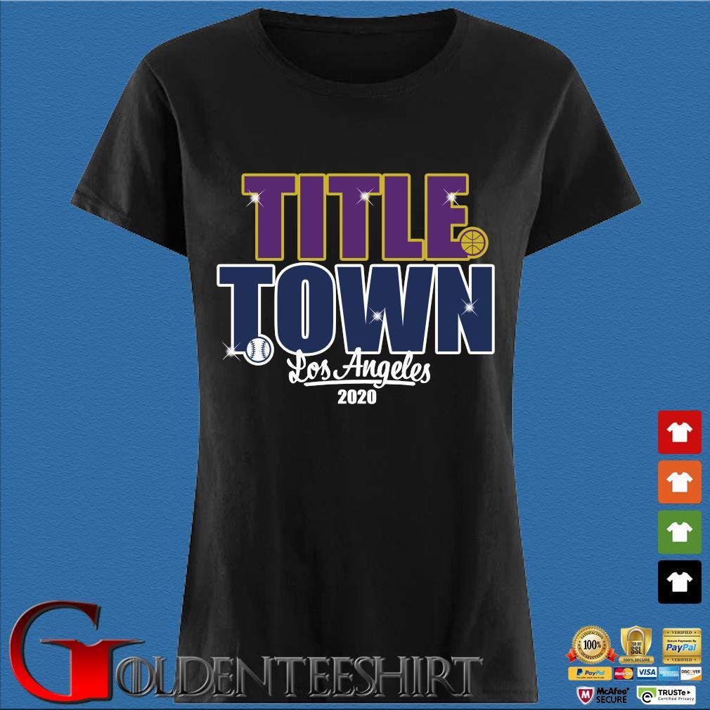 Title Town Los Angeles 2020 Shirt Den Ladies