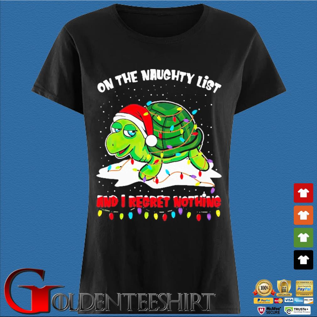 Turtle on the naughty list and I regret nothing light Christmas sweater Den Ladies
